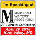 Maryland Writers' Association Annual Conference–April 24, 2010